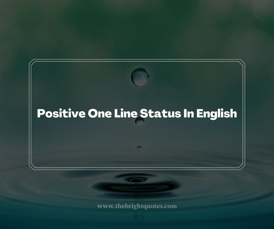 Positive One Line Status In English