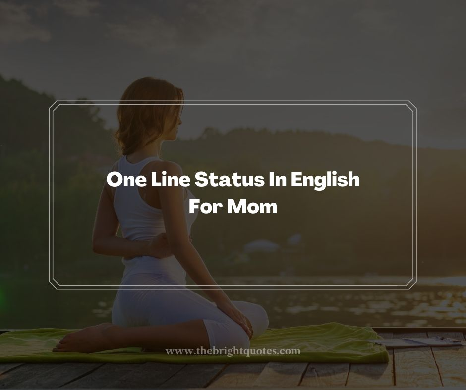One Line Status In English For Mom
