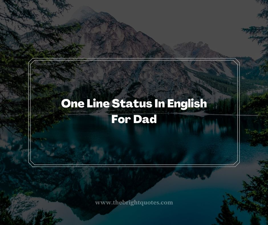 One Line Status In English For Dad