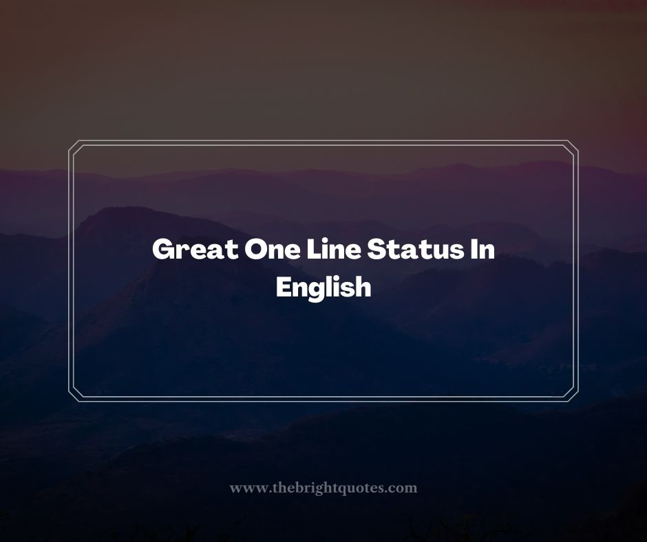 Great One Line Status In English