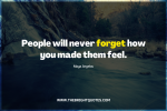 People will never forget how you made them feel featured image