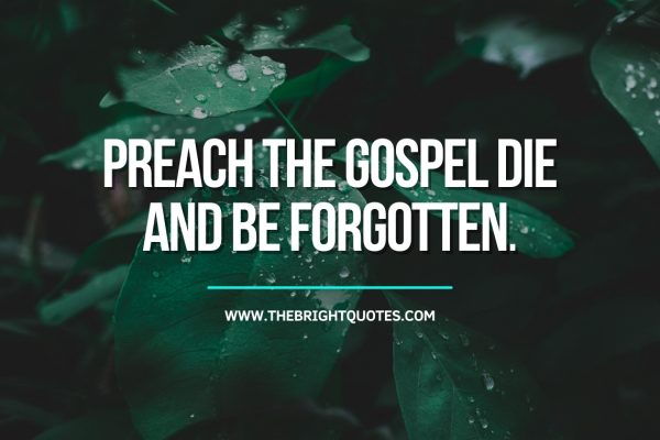 Preach the gospel die and be forgotten featured image