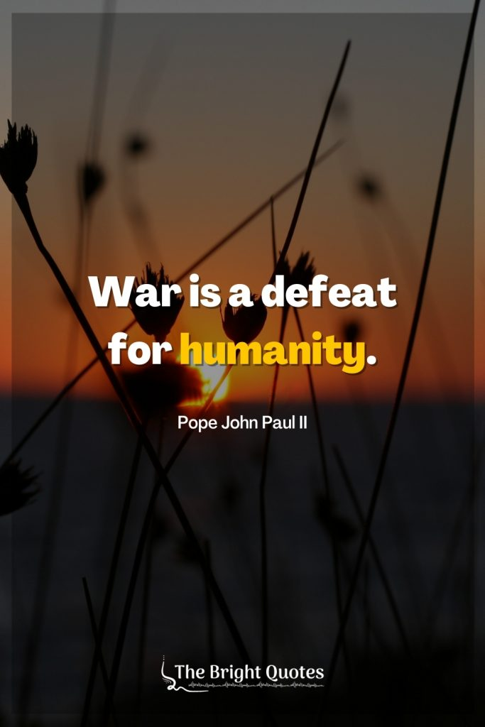 defeat quote war is a defeat for humanity