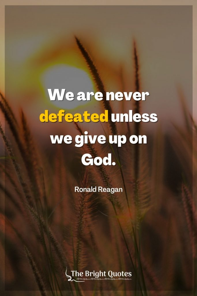 We are never defeated unless we give up on God.