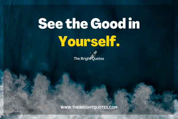 See the Good in Yourself quote by the bright quotes featured image