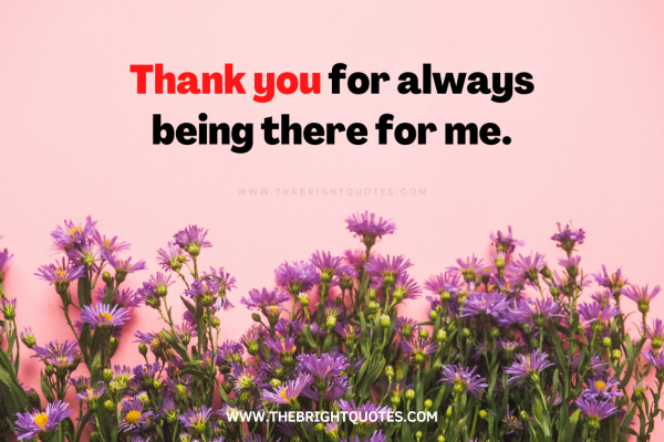 Thank you for always being there for me featured image