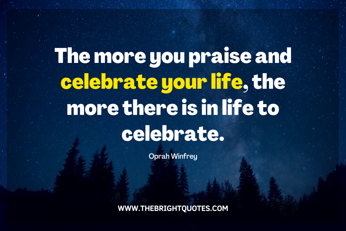 The more you praise and celebrate your life featured image