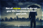 not all storms come to disrupt your life featured image