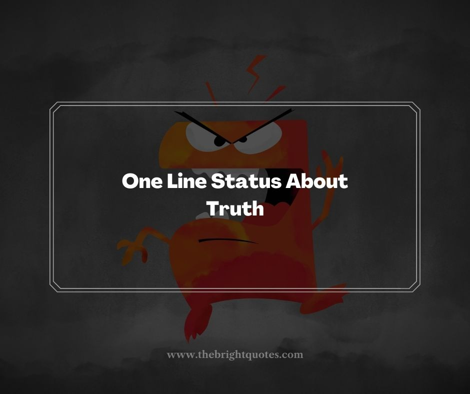 One Line Status About Truth