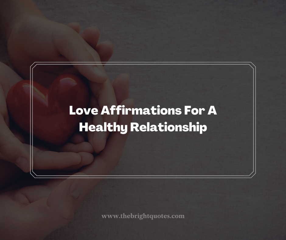 Love Affirmations For A Healthy Relationship