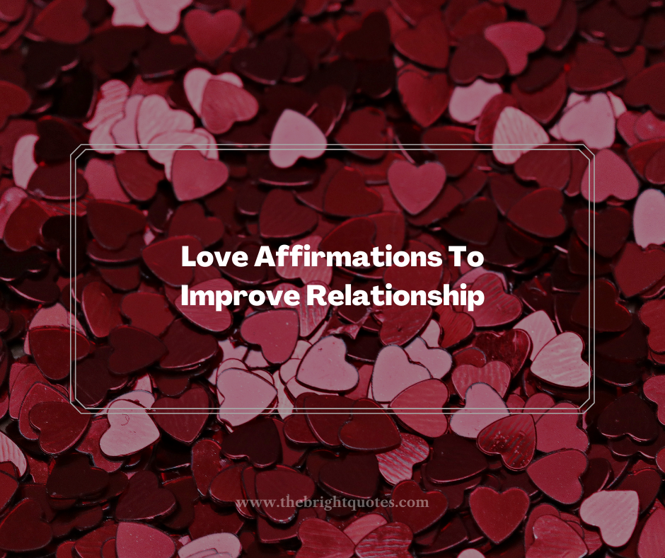Love Affirmations To Improve Relationship