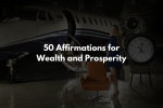 50 Affirmations for Wealth and Prosperity featured image