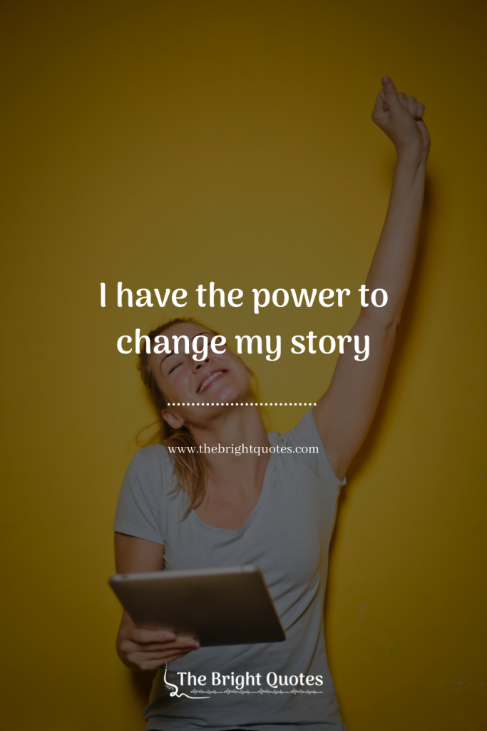 I have the power to change my story