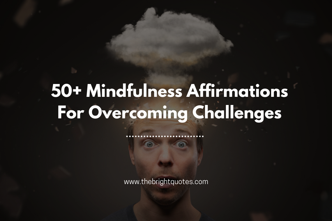 Mindfulness Affirmations For Overcoming Challenges featured image