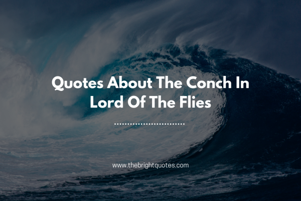 Quotes About The Conch In Lord Of The Flies featured image