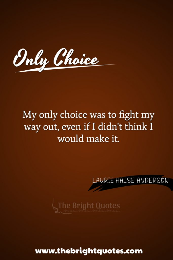 """""""My only choice was to fight my way out, even if I didn't think I would make it."""""""