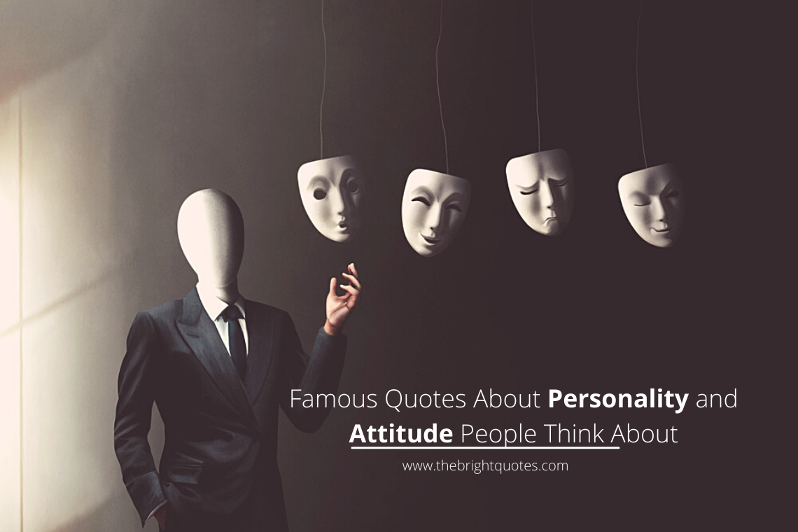 Famous Quotes About Personality and Attitude People Think About