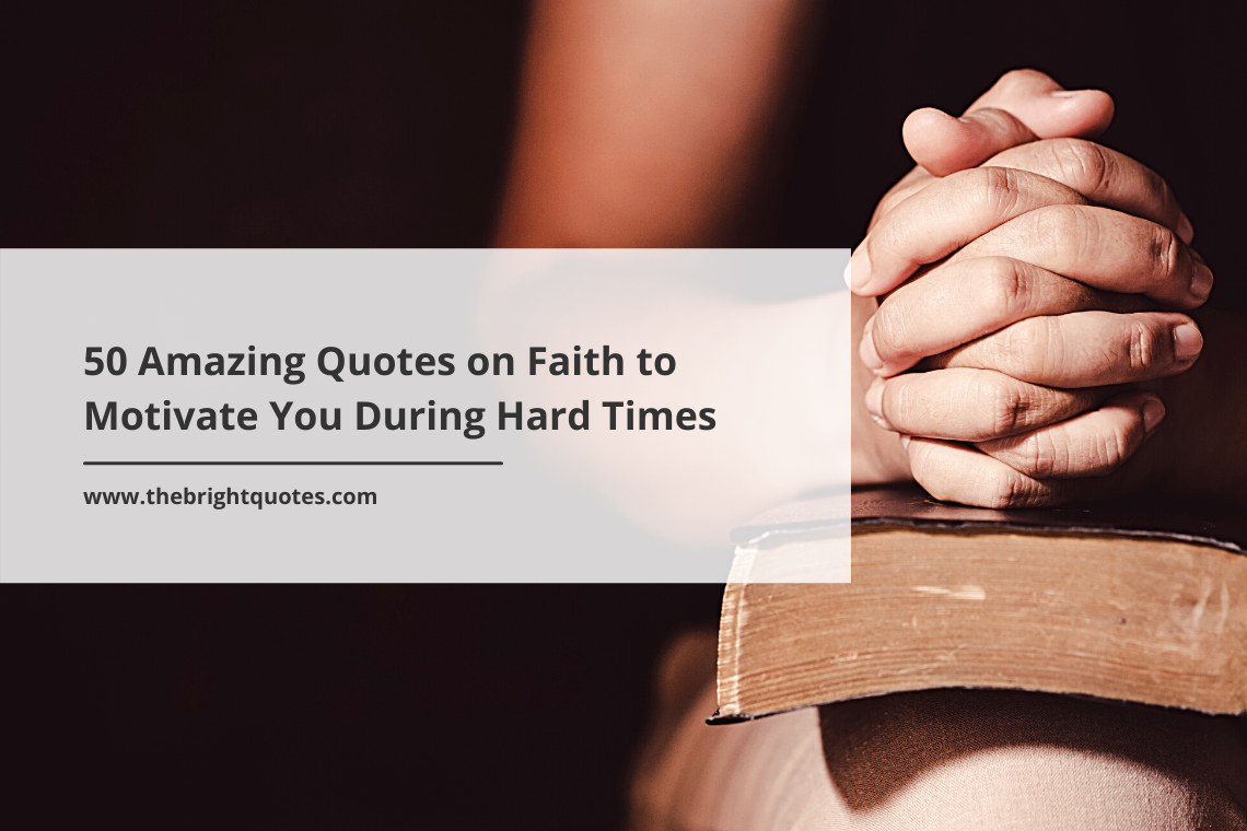 50 Amazing Quotes on Faith to Motivate You During Hard Times featured image