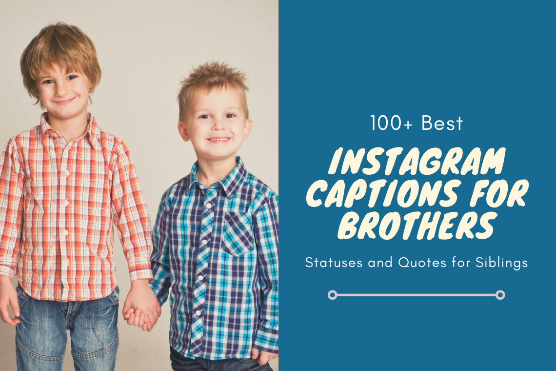 100+ Best Instagram Captions, Status and Quotes for Brothers featured image