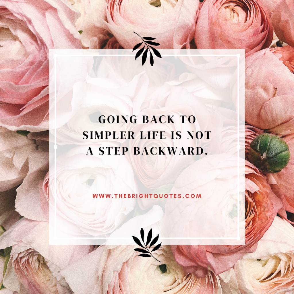 Going back to simpler life is not a step backward.