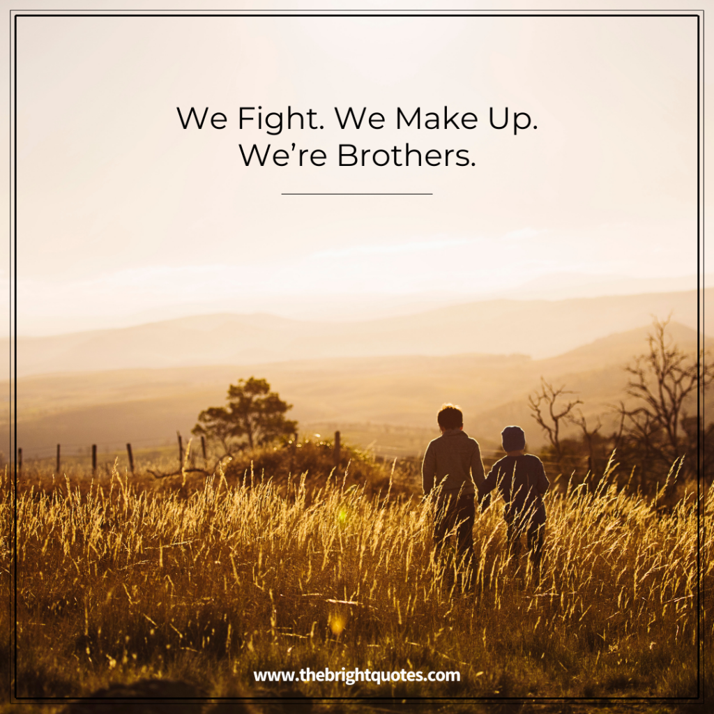 We fight we Wake up. We're Brothers