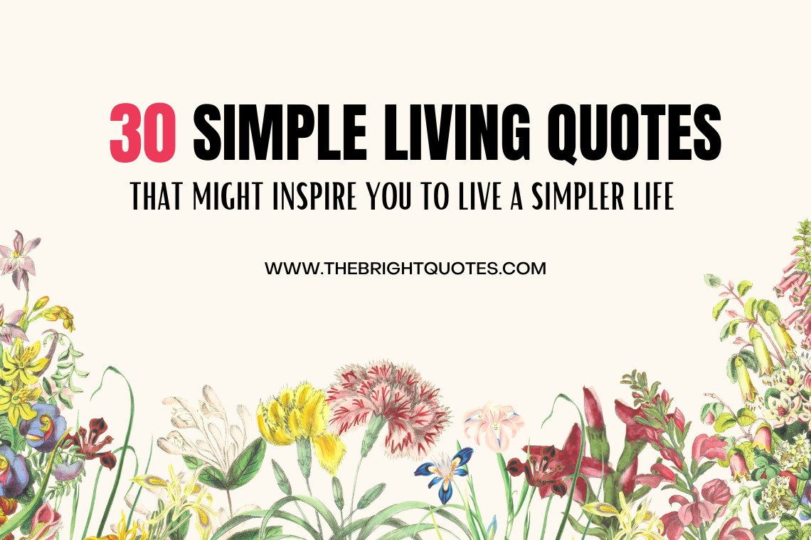 simple living quotes that might inspire You to Live a Simpler Life featured image
