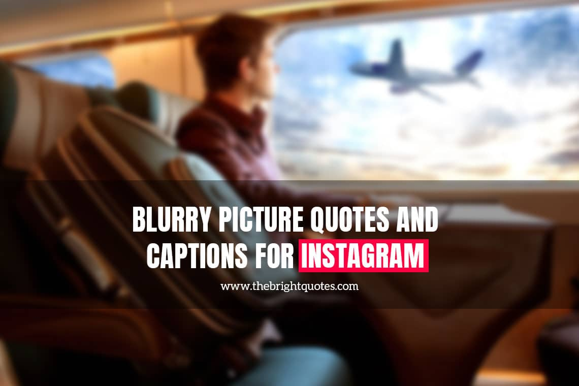 Blurry Picture Quotes And Captions For Instagram for 2021 featured image